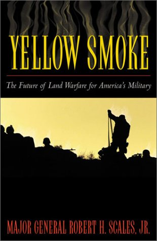 9780742517738: Yellow Smoke: The Future of Land Warfare for America's Military (Role of American Military)