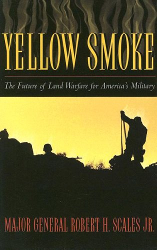 9780742517745: Yellow Smoke: The Future of Land Warfare for America's Military (Role of American Military)