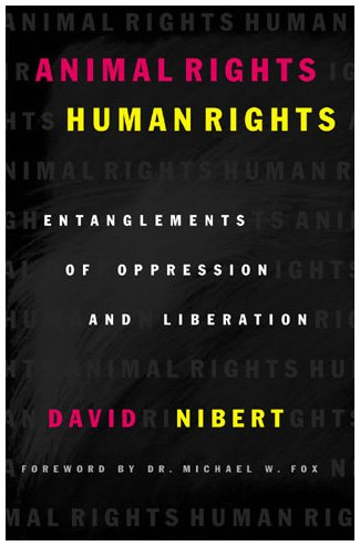 9780742517752: Animal Rights/Human Rights: Entanglements of Oppression and Liberation (Global Encounters: Studies in Comparative Political Theory)