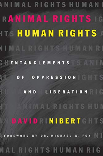 9780742517769: Animal Rights/Human Rights: Entanglements of Oppression and Liberation (Critical Media Studies: Institutions, Politics, and Culture)