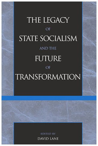 The Legacy of State Socialism and the: David Lane (Editor),