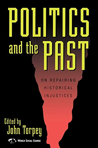 Politics and the Past: On Repairing Historical: Torpey, John [Editor];