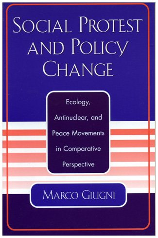 9780742518261: Social Protest and Policy Change: Ecology, Antinuclear, and Peace Movements in Comparative Perspective