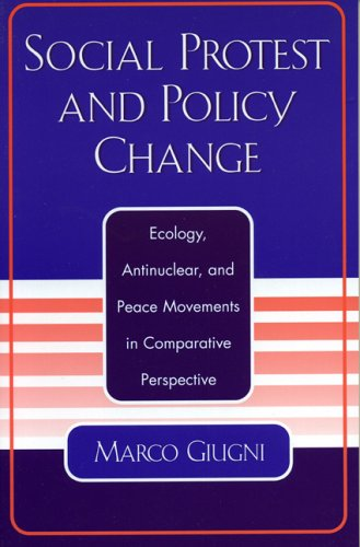9780742518278: Social Protest and Policy Change: Ecology, Antinuclear, and Peace Movements in Comparative Perspective