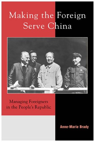 9780742518612: Making the Foreign Serve China: Managing Foreigners in the People's Republic (Asia/Pacific/Perspectives)