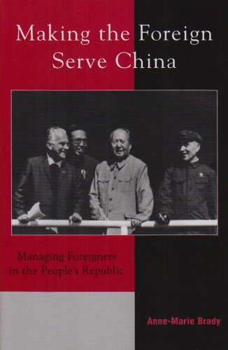 9780742518629: Making the Foreign Serve China: Managing Foreigners in the People's Republic