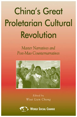 9780742518742: China's Great Proletarian Cultural Revolution: Master Narratives and Post-Mao Counternarratives (Asia/Pacific/Perspectives)