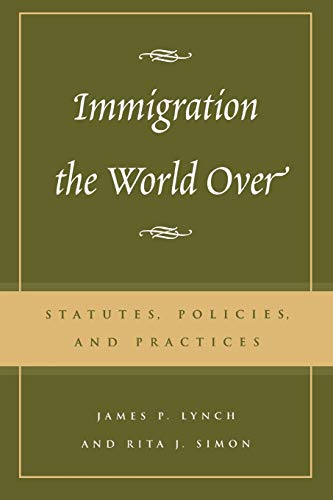 9780742518780: Immigration the World Over: Statutes, Policies, and Practices