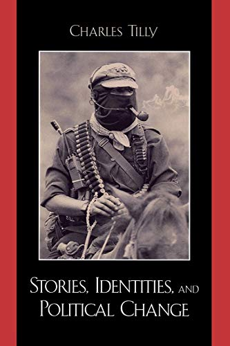 9780742518827: Stories, Identities, and Political Change