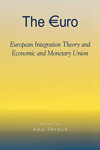 9780742518841: The Euro: European Integration Theory and Economic and Monetary Union (Governance in Europe Series)