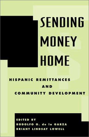 9780742518865: Sending Money Home: Hispanic Remittances and Community Development