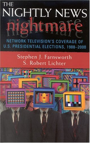 9780742519060: The Nightly News Nightmare: Network Television's Coverage of U.S. Presidential Elections, 1988-2000