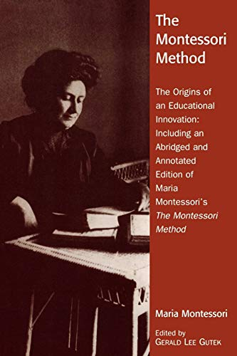 9780742519121: The Montessori Method: The Origins of an Educational Innovation: Including an Abridged and Annotated Edition of Maria Montessori's The Montessori Method