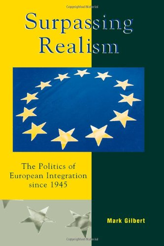 9780742519138: Surpassing Realism: The Politics of European Integration since 1945 (Governance in Europe Series)