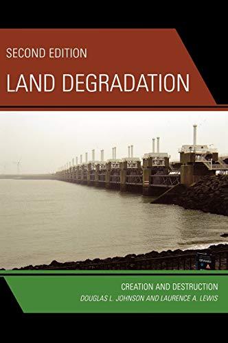 9780742519473: Land Degradation: Creation and Destruction