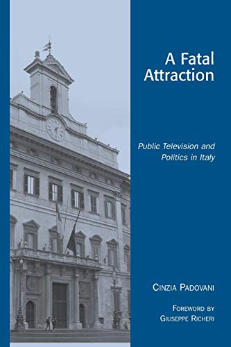 9780742519503: A Fatal Attraction: Public Television and Politics in Italy (Critical Media Studies: Institutions, Politics, and Culture)