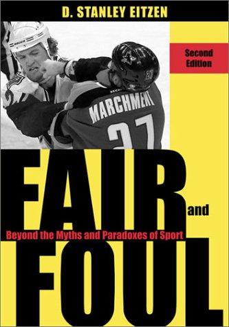 9780742519527: Fair and Foul: Beyond the Myths and Paradoxes of Sport