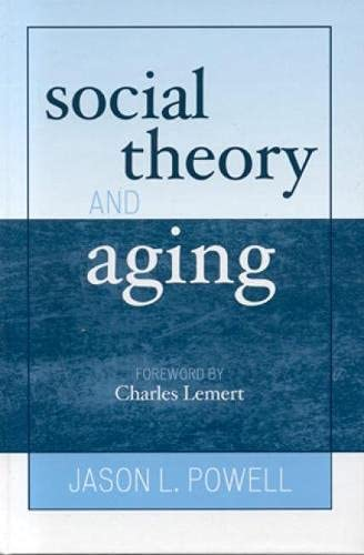 9780742519534: Social Theory and Aging (New Social Formations)