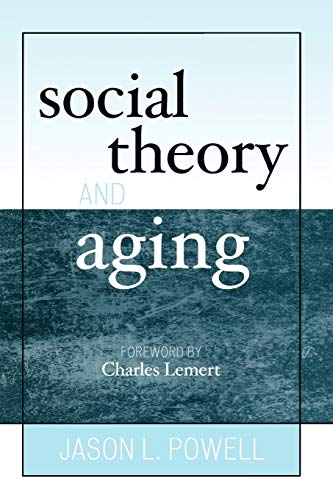 9780742519541: Social Theory and Aging (New Social Formations)
