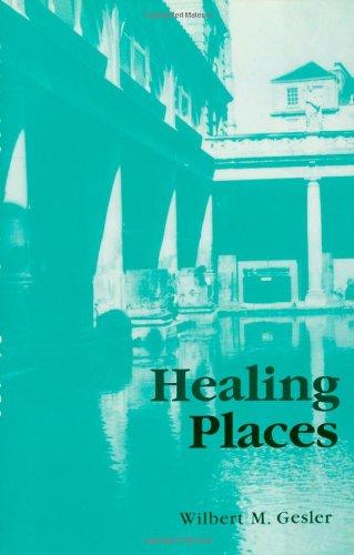 Healing Places (Hardback): Wilbert M. Gesler