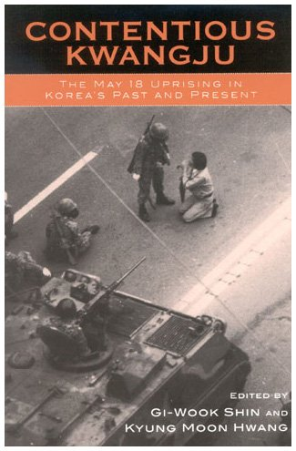 9780742519619: Contentious Kwangju: The May 18th Uprising in Korea's Past and Present (Asia/Pacific/Perspectives)