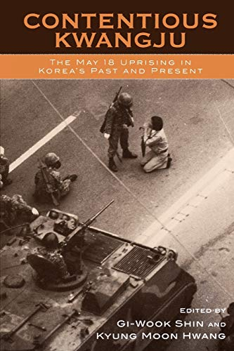 9780742519626: Contentious Kwangju: The May 18th Uprising in Korea's Past and Present (Asia/Pacific/Perspectives)