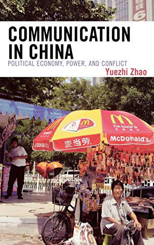 9780742519657: Communication in China: Political Economy, Power, and Conflict (State & Society in East Asia)