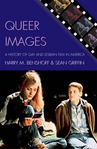 9780742519718: Queer Images: A History of Gay and Lesbian Film in America (Genre and Beyond: A Film Studies Series)