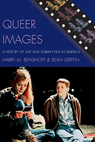 9780742519725: Queer Images: A History of Gay and Lesbian Film in America (Genre and Beyond: A Film Studies Series)