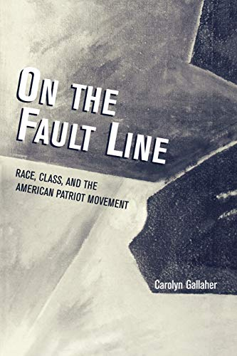 On the Fault Line: Race, Class, and the American Patriot Movement (Paperback): Carolyn Gallaher