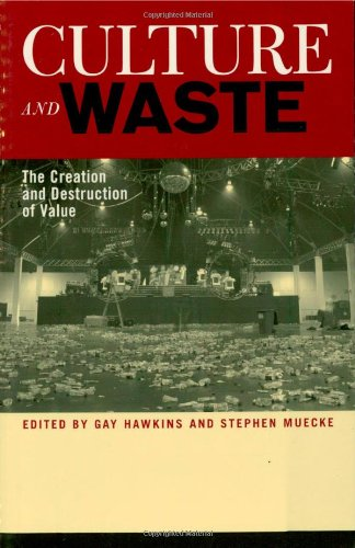 9780742519824: Culture and Waste: The Creation and Destruction of Value