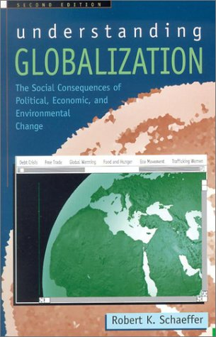 9780742519985: Understanding Globalization: The Social Consequences of Political, Economic, and Environmental Change
