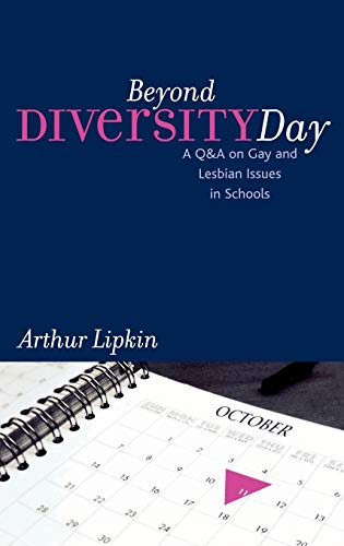 9780742520332: Beyond Diversity Day: A Q&A on Gay and Lesbian Issues in Schools (Curriculum, Cultures, and (Homo)Sexualities Series)