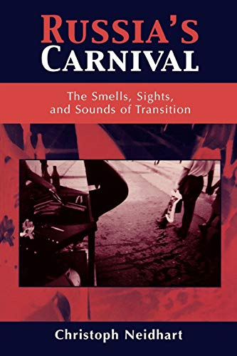 9780742520424: Russia's Carnival: The Smells, Sights, and Sounds of Transition