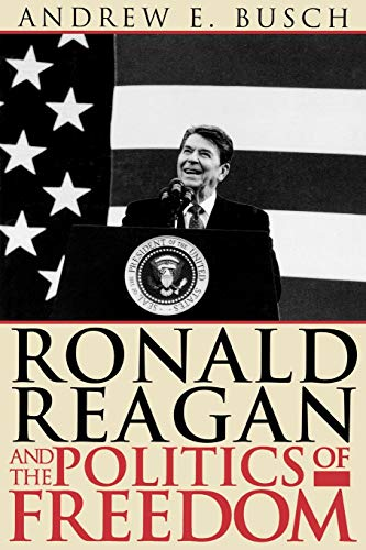 9780742520530: Ronald Reagan and the Politics of Freedom