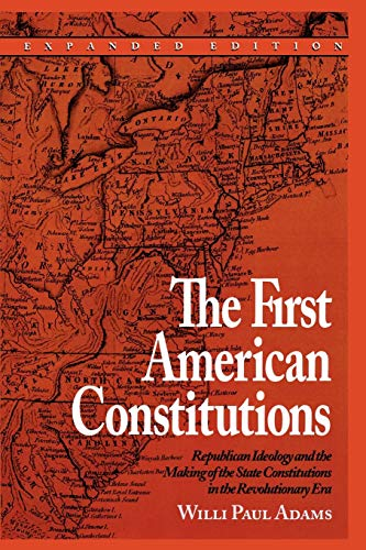 9780742520691: The First American Constitutions: Republican Ideology and the Making of the State Constitutions in the Revolutionary Era