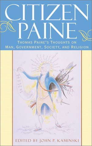 9780742520882: Citizen Paine: Thomas Paine's Thoughts on Man, Government, Society, and Religion