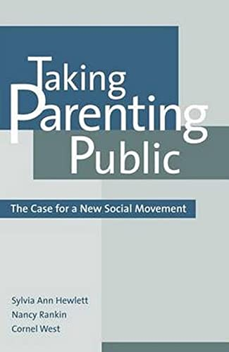 Taking Parenting Public : The Case for: Sylvia Ann Hewlett