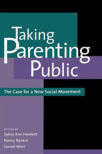 Taking Parenting Public: The Case for a: Hewlett, Sylvia Ann