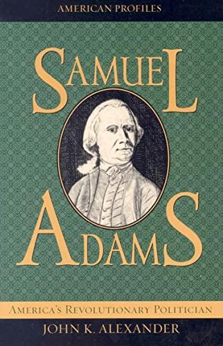 9780742521155: Samuel Adams: America's Revolutionary Politician (American Profiles)