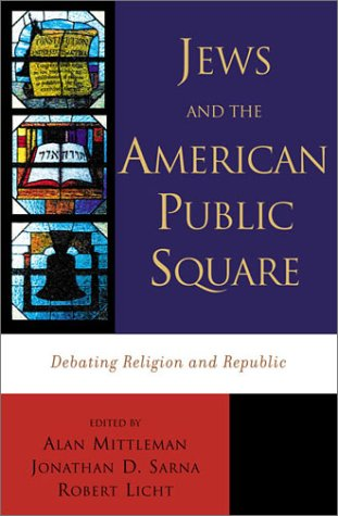 Jews and the American Public Square: Debating: Mittleman, Alan [Editor];