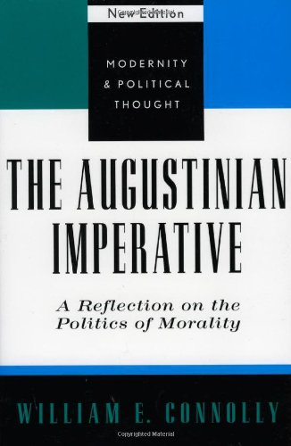 9780742521476: The Augustinian Imperative: A Reflection on the Politics of Morality (Modernity and Political Thought)