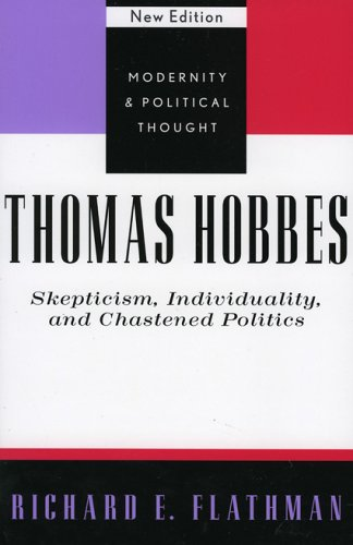 9780742521490: Thomas Hobbes: Skepticism, Individuality, and Chastened Politics (Modernity and Political Thought)