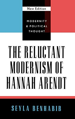 9780742521506: The Reluctant Modernism of Hannah Arendt (Modernity and Political Thought)