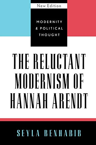 9780742521513: The Reluctant Modernism of Hannah Arendt (Modernity and Political Thought)
