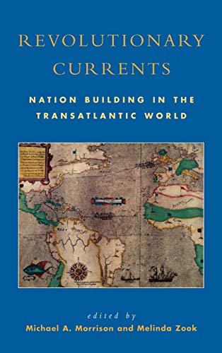 9780742521643: Revolutionary Currents: Nation Building in the Transatlantic World