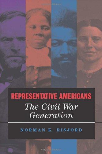 Representative Americans: The Civil War Generation: Norman K. Risjord
