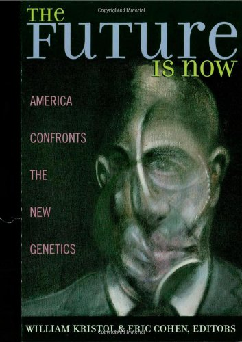 9780742521964: The Future is Now: America Confronts the New Genetics