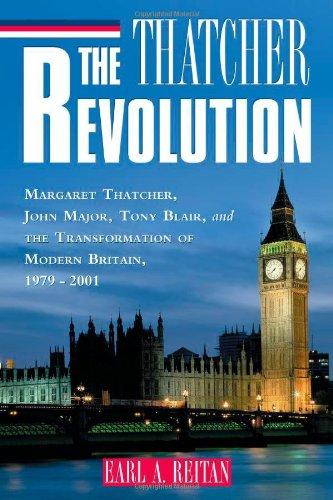 9780742522022: The Thatcher Revolution: Margaret Thatcher, John Major, Tony Blair, and the Transformation of Modern Britain