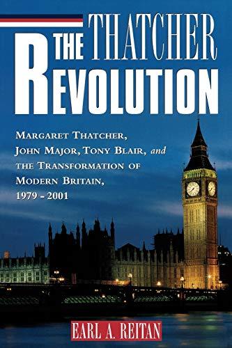 9780742522039: The Thatcher Revolution: Margaret Thatcher, John Major, Tony Blair, and the Transformation of Modern Britain